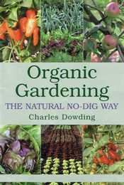 Organic Gardening The Natural No Dig Way
